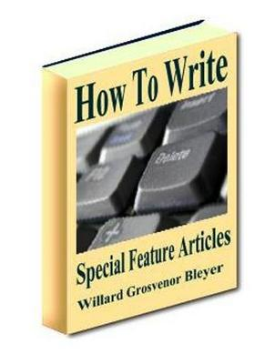 Product picture How To Write Special Feature Articles
